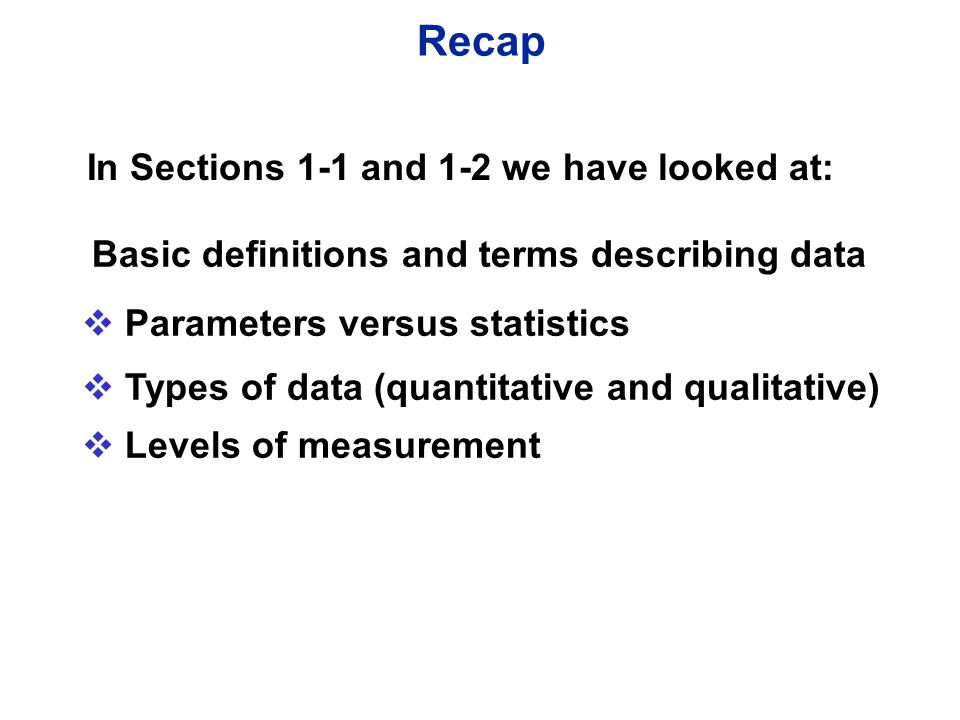 Recap In Sections 1-1 and 1-2 we have looked at: