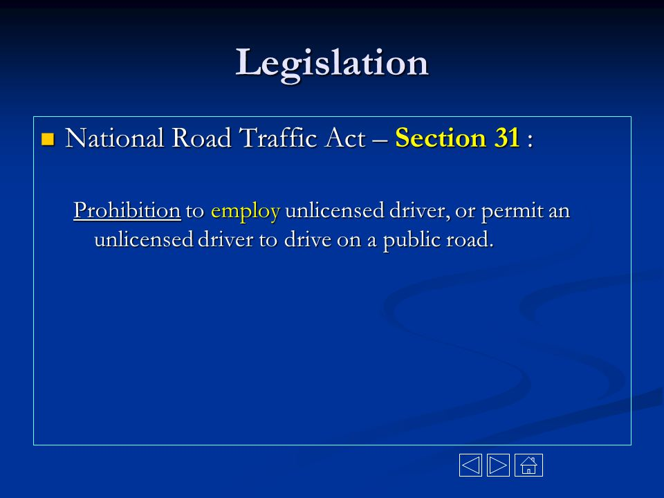 Legislation National Road Traffic Act – Section 31 :