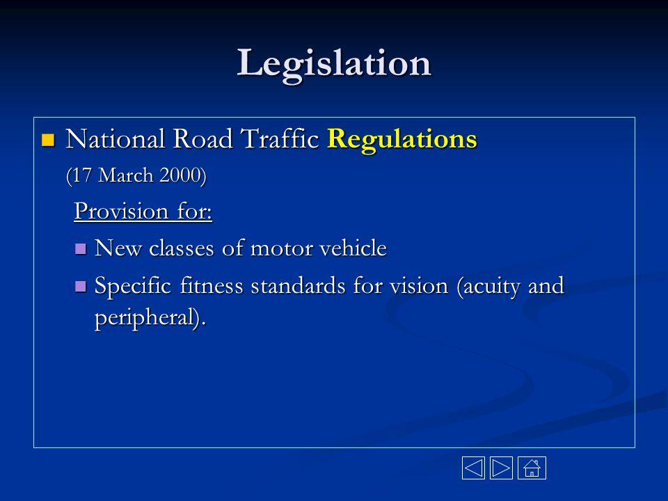 Legislation National Road Traffic Regulations Provision for: