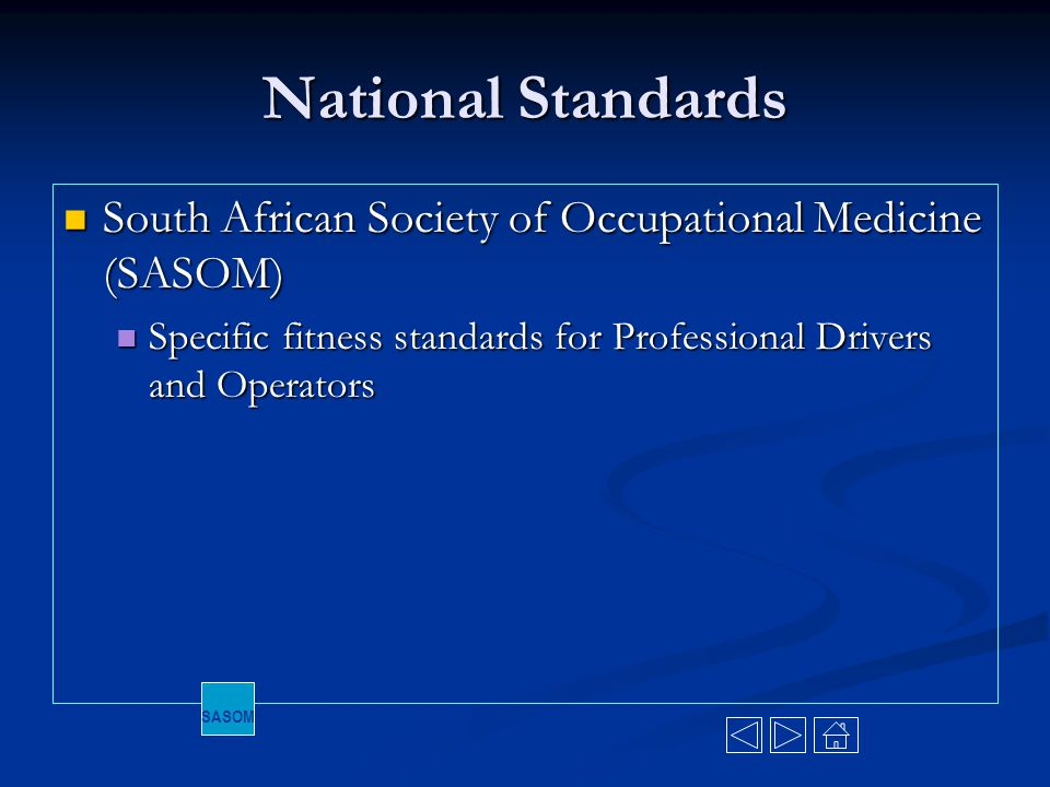 National Standards South African Society of Occupational Medicine (SASOM) Specific fitness standards for Professional Drivers and Operators.