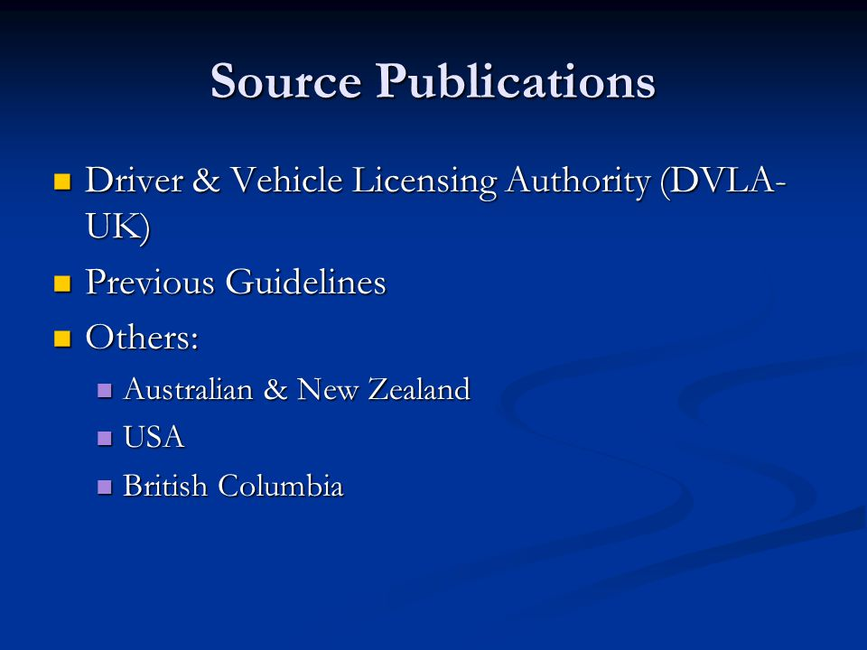Source Publications Driver & Vehicle Licensing Authority (DVLA-UK)