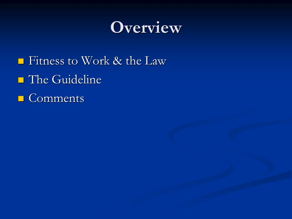 Overview Fitness to Work & the Law The Guideline Comments