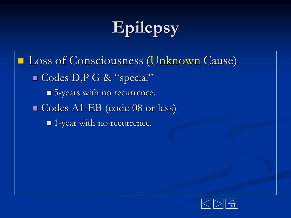 Epilepsy Loss of Consciousness (Unknown Cause) Codes D,P G & special