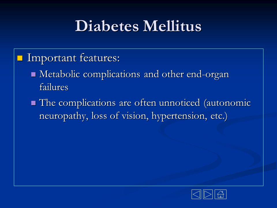 Diabetes Mellitus Important features: