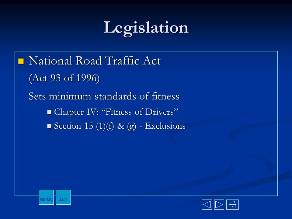 Legislation National Road Traffic Act (Act 93 of 1996)