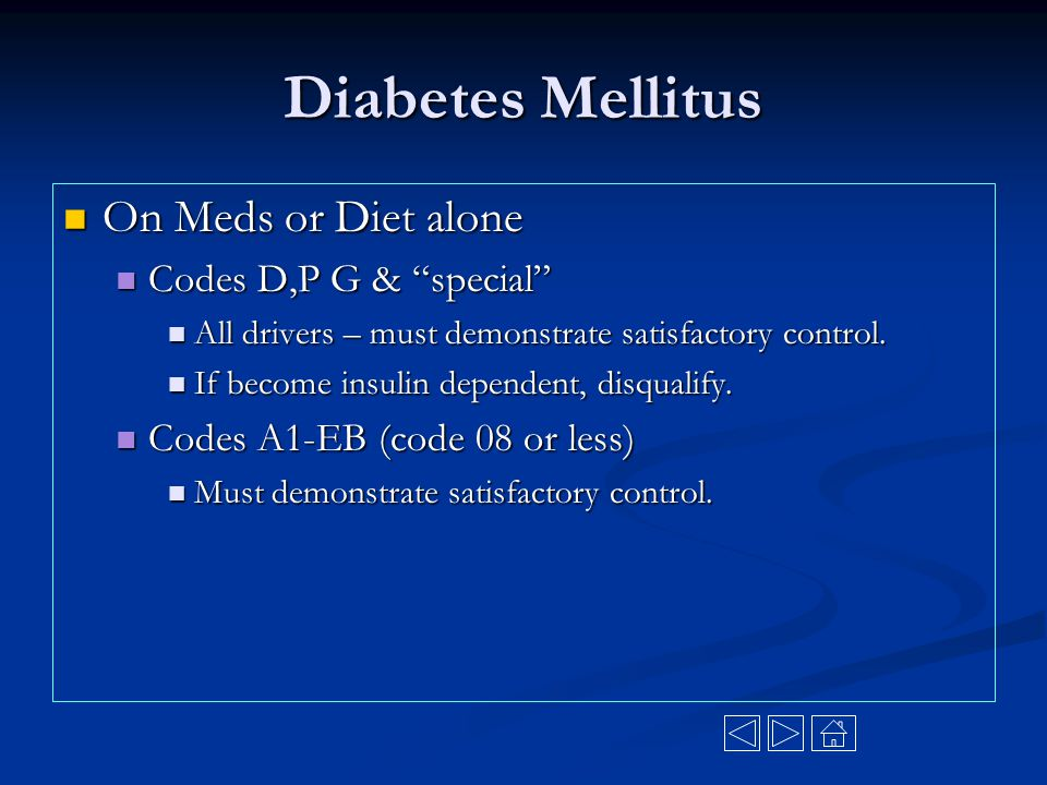 Diabetes Mellitus On Meds or Diet alone Codes D,P G & special