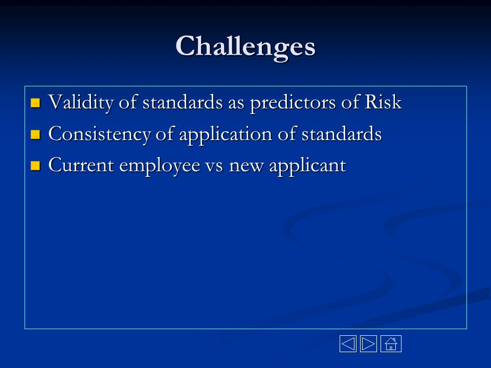 Challenges Validity of standards as predictors of Risk