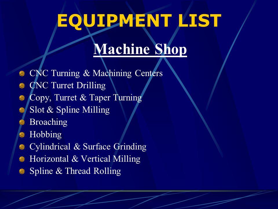 EQUIPMENT LIST Machine Shop CNC Turning & Machining Centers