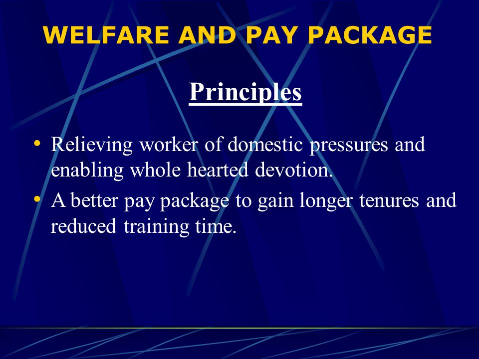 WELFARE AND PAY PACKAGE