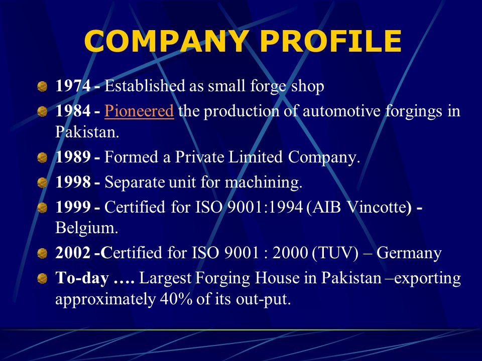 COMPANY PROFILE 1974 - Established as small forge shop