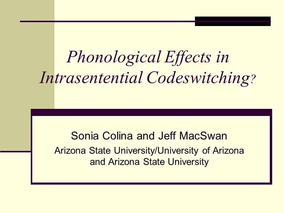 Phonological Effects in Intrasentential Codeswitching
