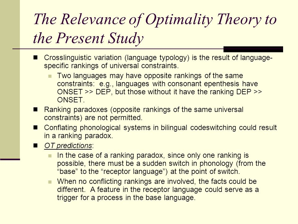 The Relevance of Optimality Theory to the Present Study