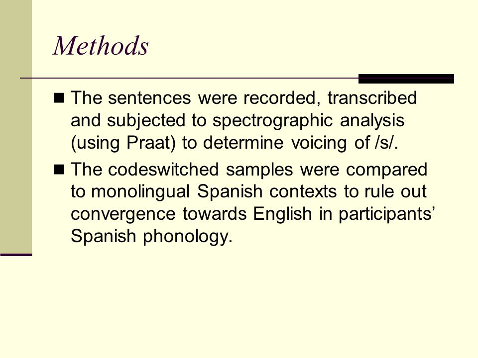 Methods The sentences were recorded, transcribed and subjected to spectrographic analysis (using Praat) to determine voicing of /s/.