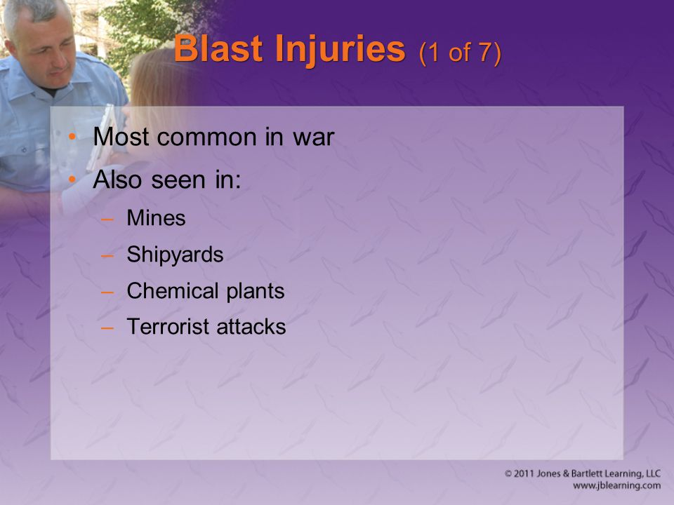 Blast Injuries (1 of 7) Most common in war Also seen in: Mines