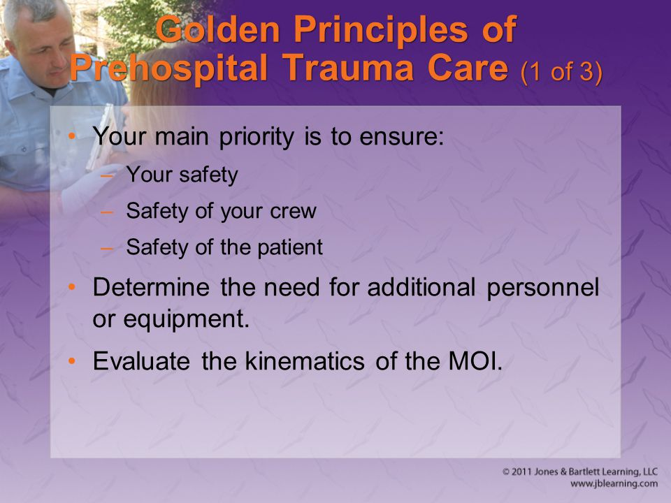 Golden Principles of Prehospital Trauma Care (1 of 3)
