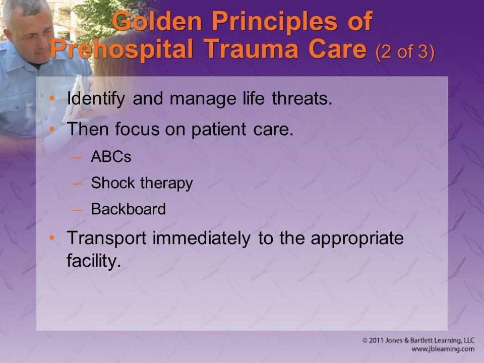 Golden Principles of Prehospital Trauma Care (2 of 3)