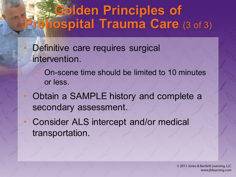 Golden Principles of Prehospital Trauma Care (3 of 3)