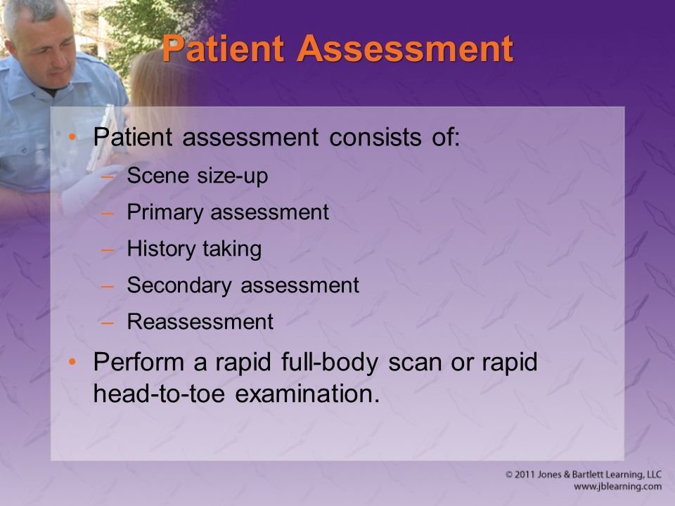 Patient Assessment Patient assessment consists of:
