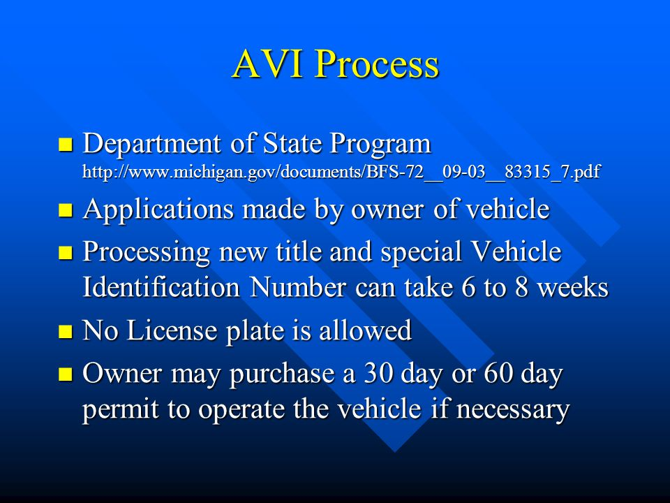AVI Process Department of State Program http://www.michigan.gov/documents/BFS-72__09-03__83315_7.pdf.