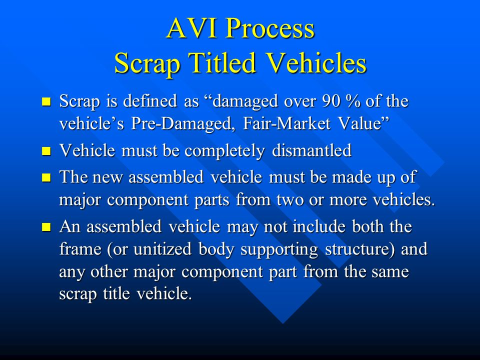 AVI Process Scrap Titled Vehicles