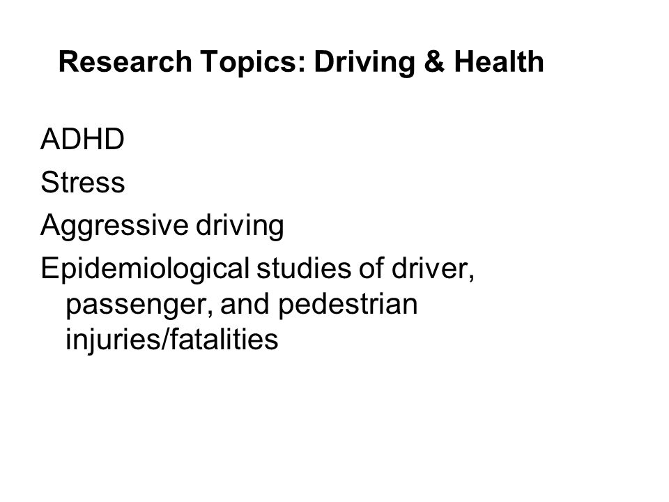 Research Topics: Driving & Health