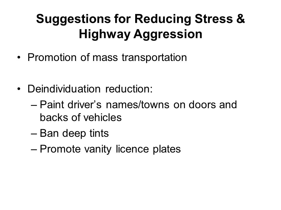 Suggestions for Reducing Stress & Highway Aggression