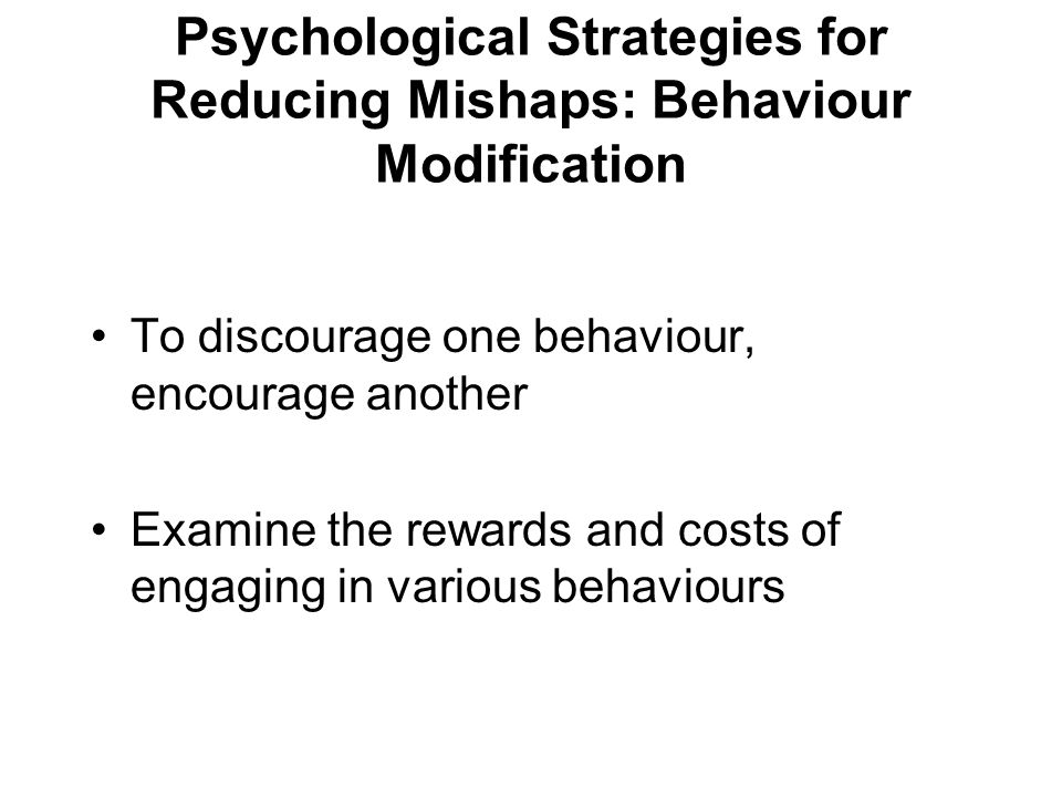 Psychological Strategies for Reducing Mishaps: Behaviour Modification