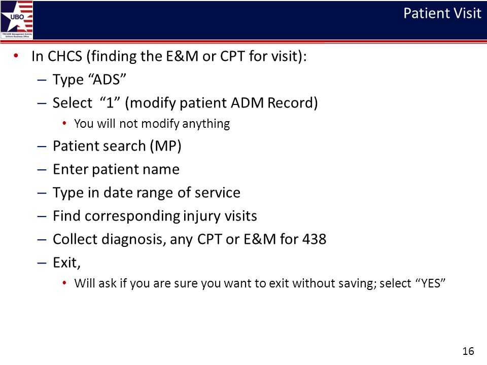 In CHCS (finding the E&M or CPT for visit): Type ADS