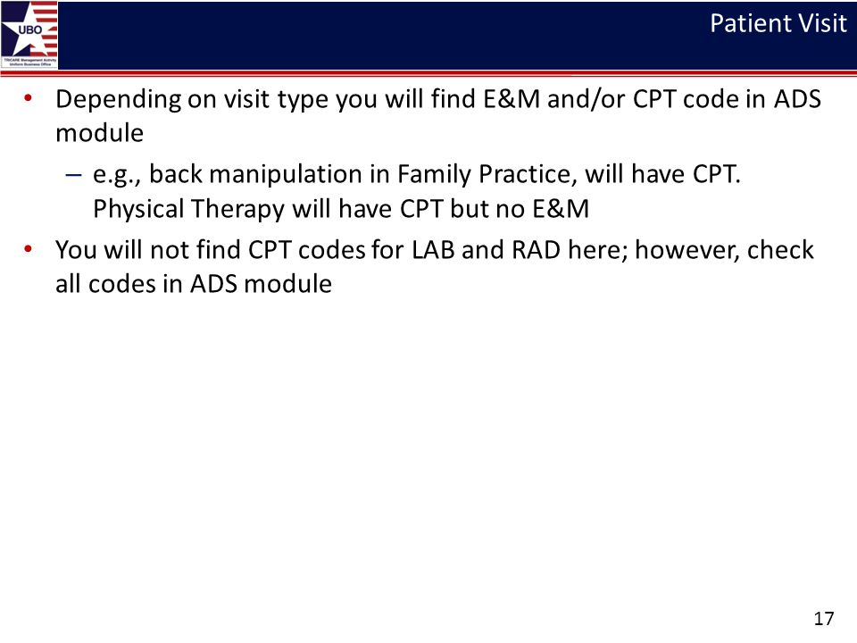 Patient Visit Depending on visit type you will find E&M and/or CPT code in ADS module.