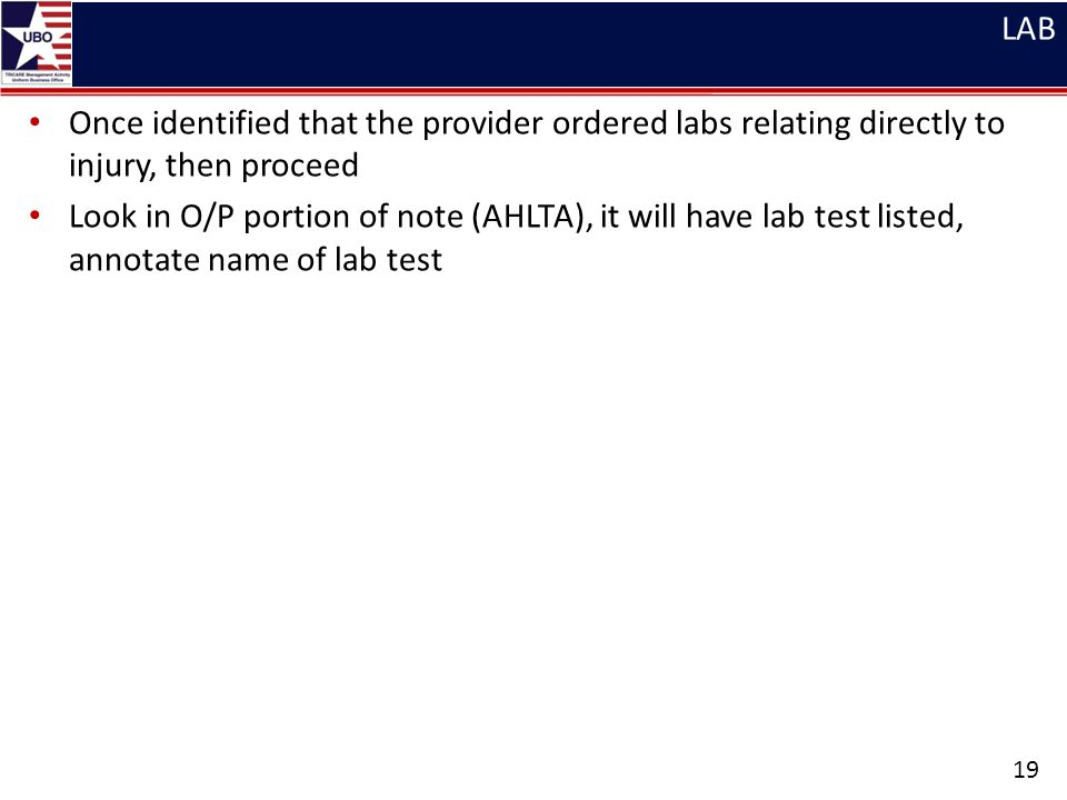 LAB Once identified that the provider ordered labs relating directly to injury, then proceed.