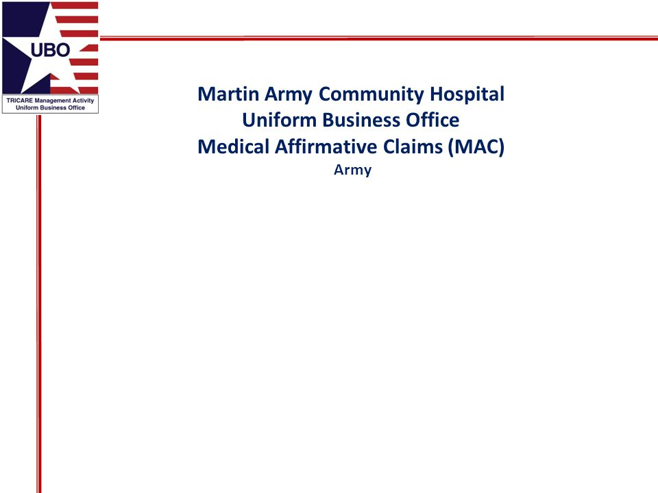 Martin Army Community Hospital Uniform Business Office Medical Affirmative Claims (MAC) Army