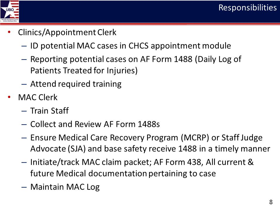 Responsibilities Clinics/Appointment Clerk. ID potential MAC cases in CHCS appointment module.