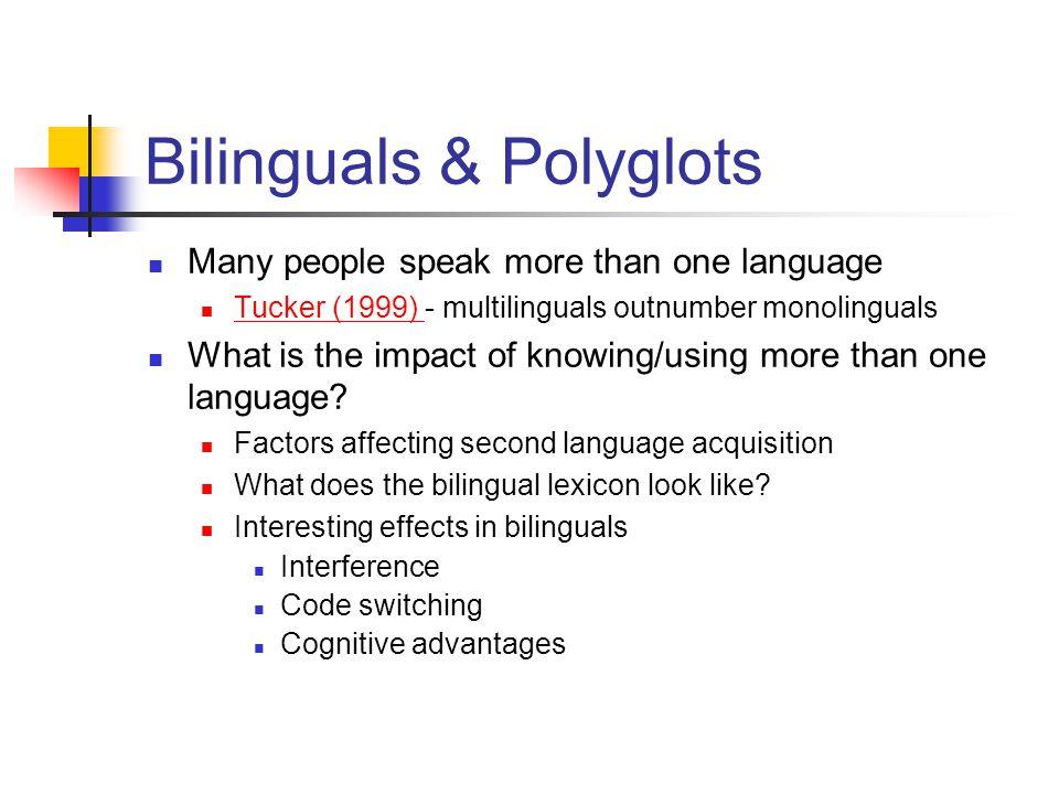 Bilinguals & Polyglots