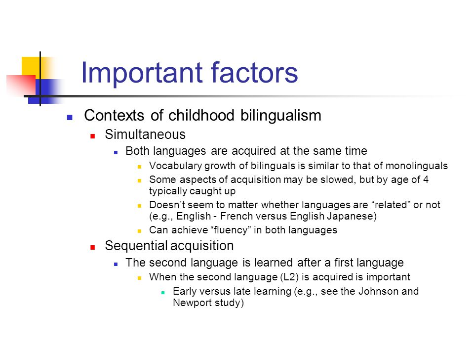 Important factors Contexts of childhood bilingualism Simultaneous