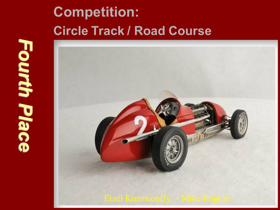 Fourth Place Competition: Circle Track / Road Course