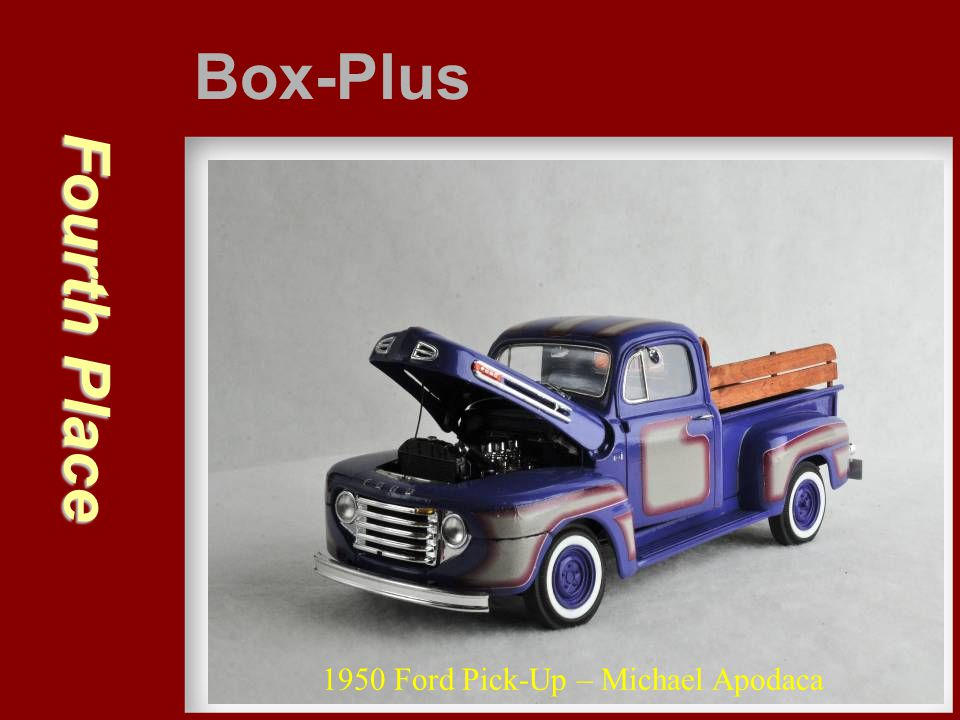Box-Plus Fourth Place 1950 Ford Pick-Up – Michael Apodaca