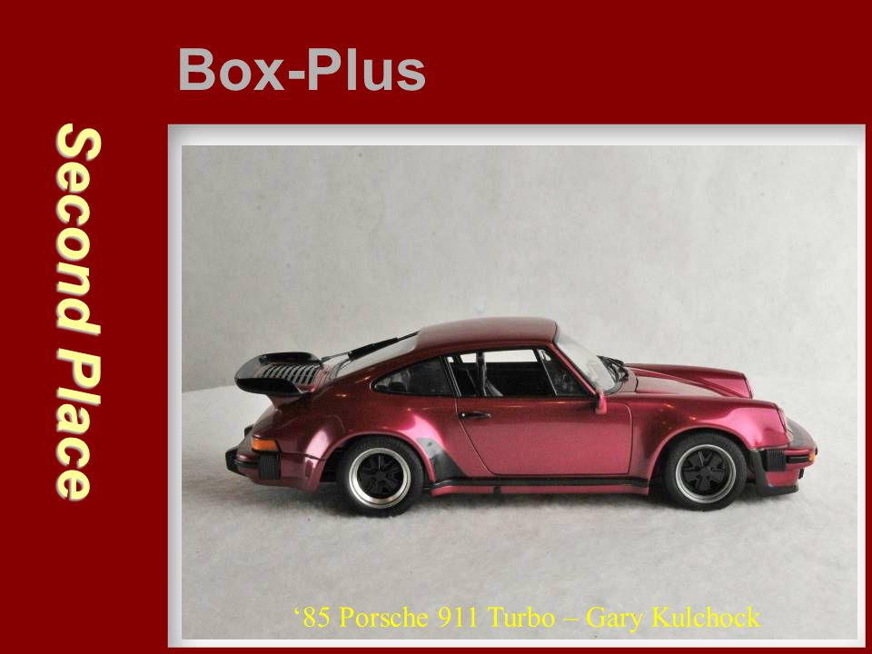 Box-Plus Second Place '85 Porsche 911 Turbo – Gary Kulchock