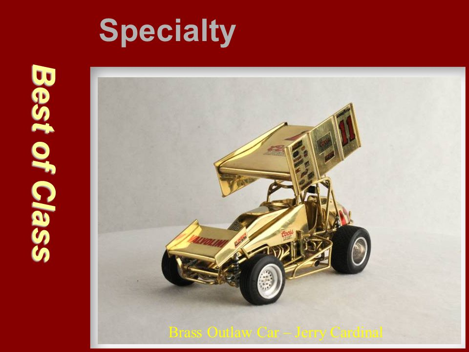 Specialty Best of Class Brass Outlaw Car – Jerry Cardinal