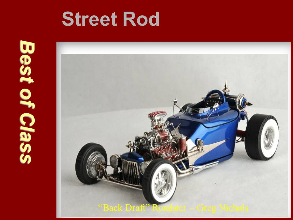 Street Rod Best of Class Back Draft Roadster – Greg Nichols