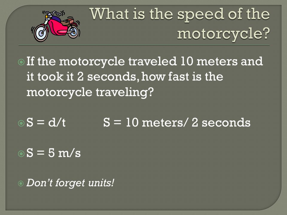What is the speed of the motorcycle