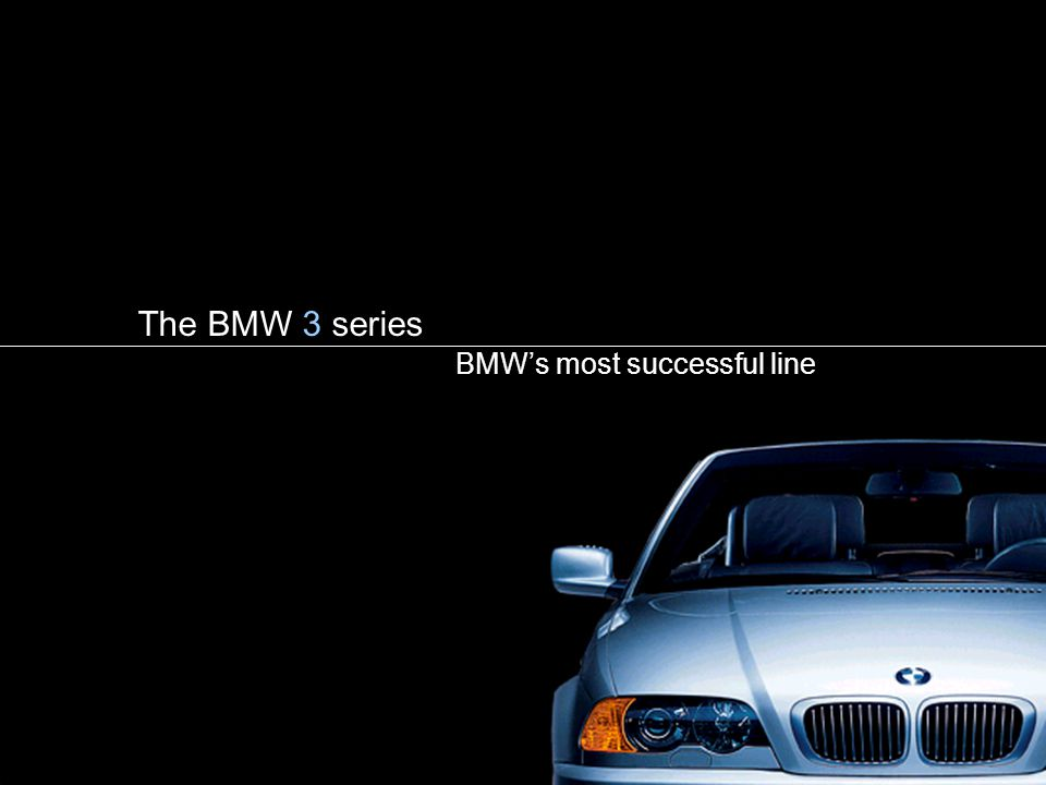 The BMW 3 series BMW's most successful line