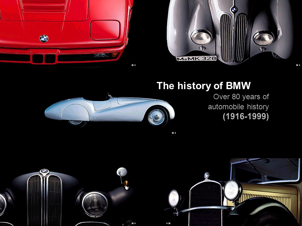 The history of BMW Over 80 years of automobile history (1916-1999)