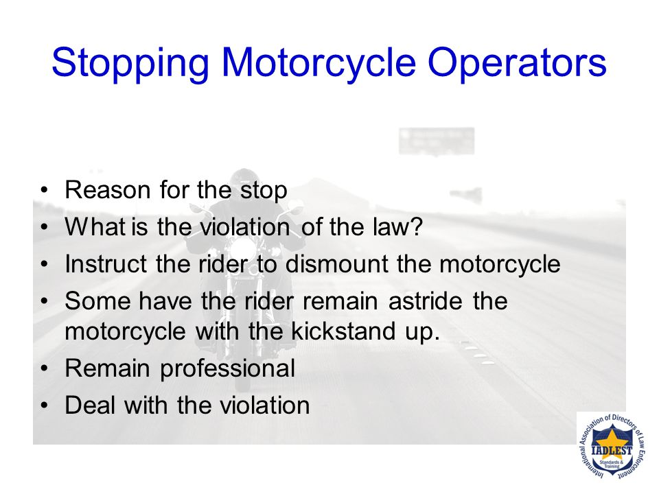 Stopping Motorcycle Operators