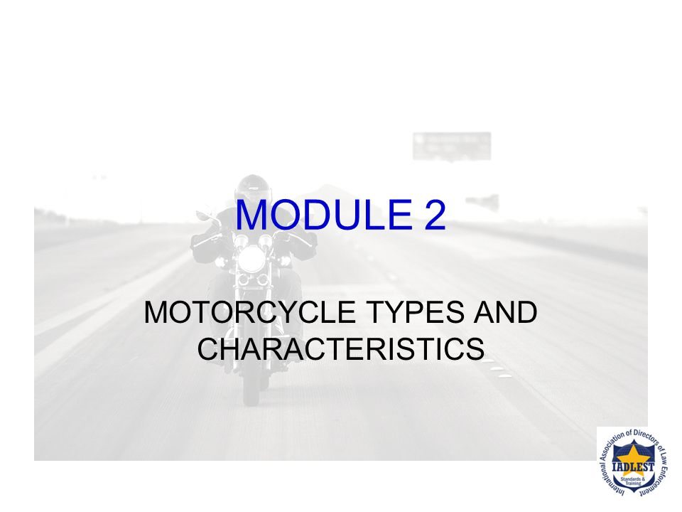MOTORCYCLE TYPES AND CHARACTERISTICS