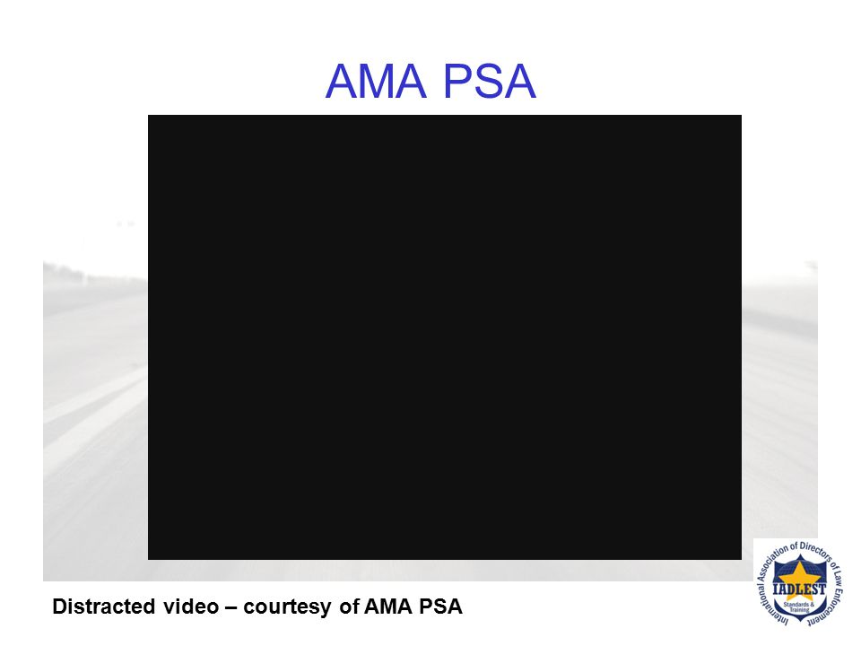 AMA PSA Distracted video – courtesy of AMA PSA