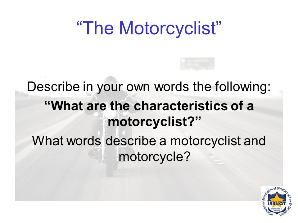 What are the characteristics of a motorcyclist