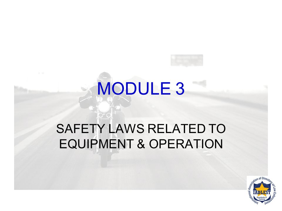 SAFETY LAWS RELATED TO EQUIPMENT & OPERATION