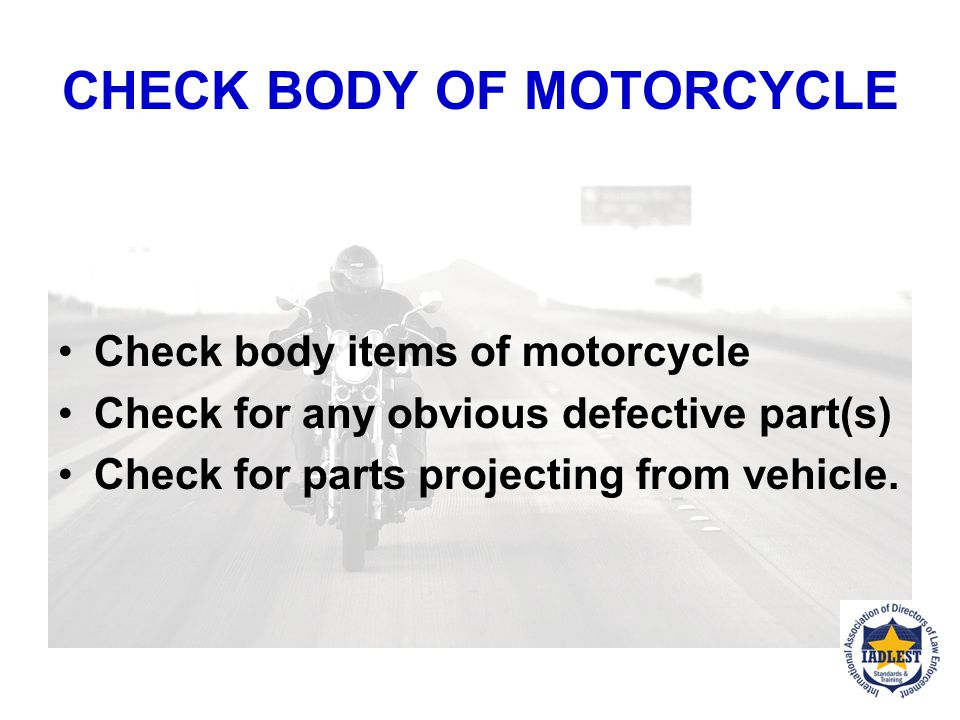 CHECK BODY OF MOTORCYCLE