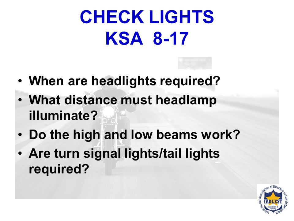CHECK LIGHTS KSA 8-17 When are headlights required