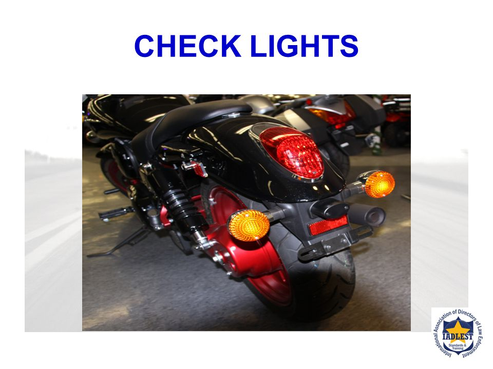 CHECK LIGHTS Turn Signal markers if equipped must work.